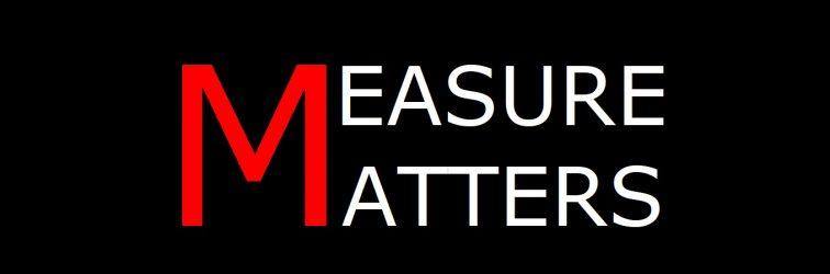 MEASURE MATTERS